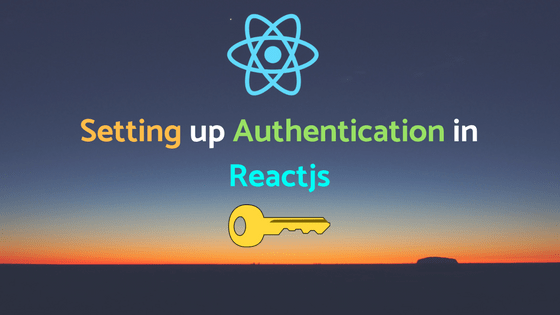 Setting up Authentication in Reactjs