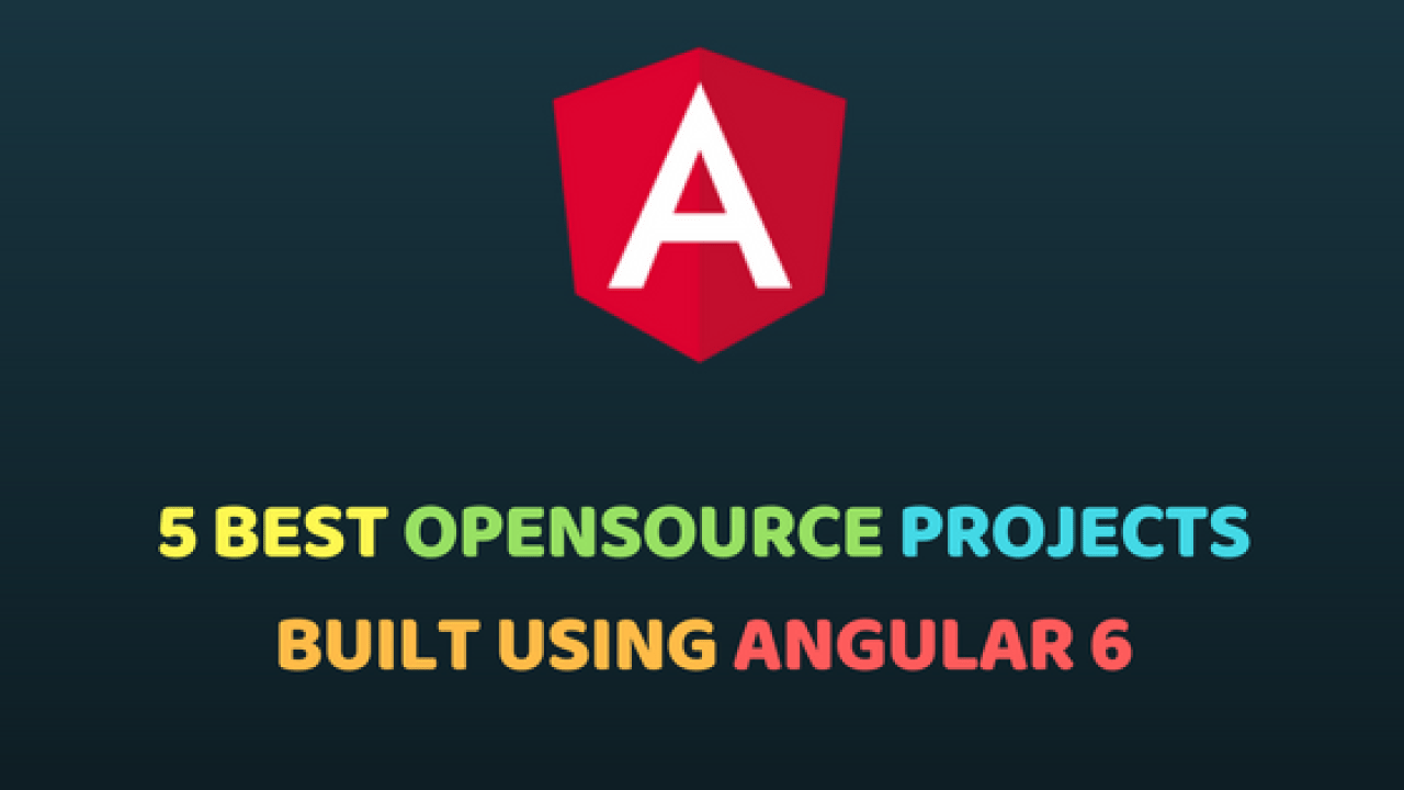 5 best Angular 6 Opensource projects for developers | Dunebook