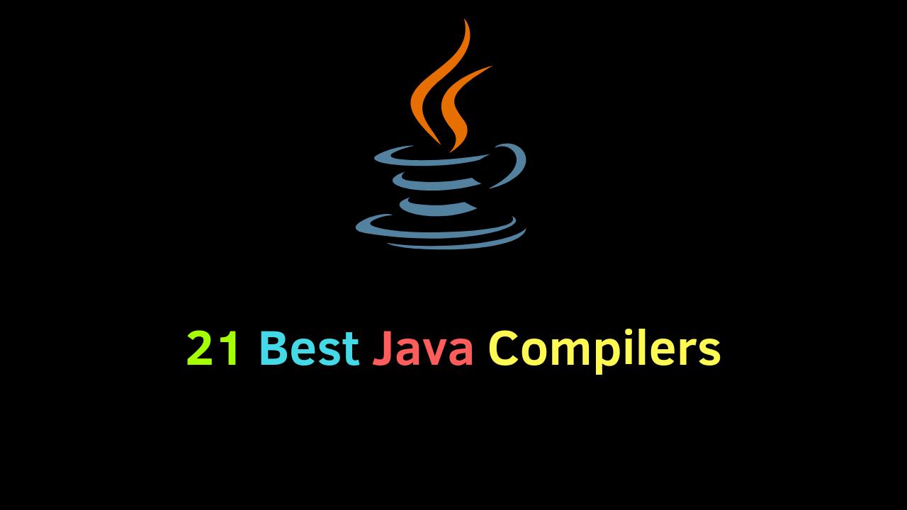 21 Best Java Compiler for development ( Offline and Online)