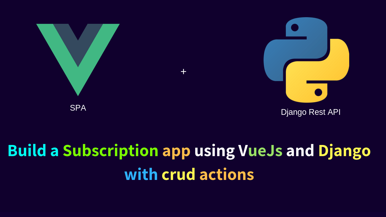 The Ultimate VueJs and Django CRUD Tutorial - build a