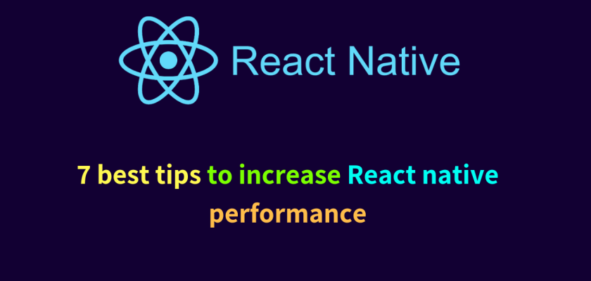 7 best tips to increase react native performance