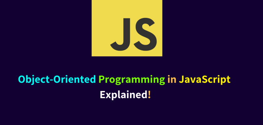 Object Oriented Programming in JavaScript - Explained