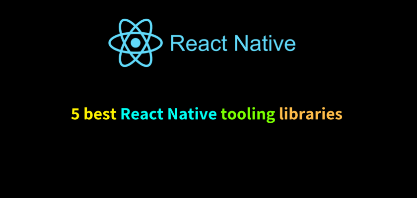 5 best React Native tooling libraries for developers