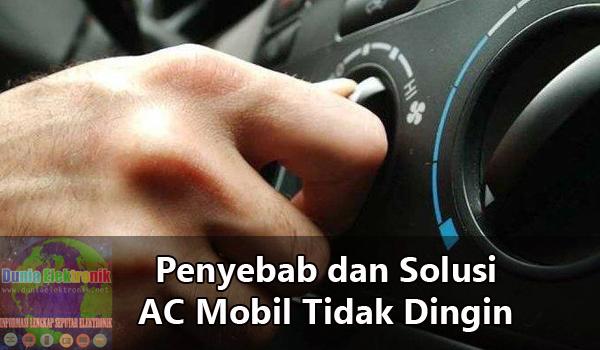 penyebab dan solusi AC mobil tidak dingin