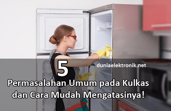 permasalahan umum pada kulkas