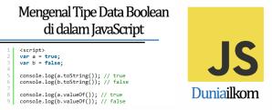 Tutorial Belajar JavaScript - Mengenal Tipe Data Boolean di dalam JavaScript
