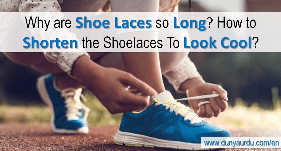 why are shoelaces so long