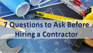 7 question to ask before hiring general contractor
