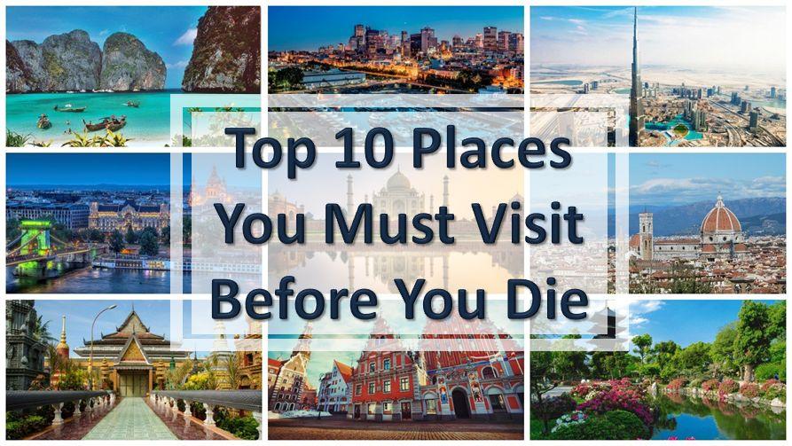 top-10-places-must-visit-before-you-die