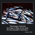 Picture of the week #5 : technology is like fish….