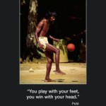 Picture of the week #34 : you play with your feet, you win with your head