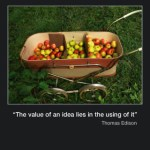 Picture of the week #41 :the value of an idea lies in the using of it