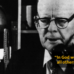 [Quote] In God We Trust, All Others Bring Data (Deming)