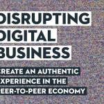 «Disrupting Digital Business» par Ray Wang : éloge des expériences authentiques
