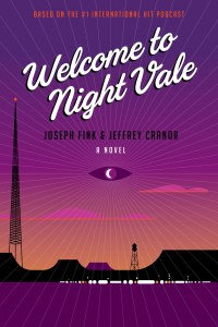 """Photo Courtesy of Harper Perennial """"Welcome to Night Vale: A Novel"""" was announced in Dec. 2013."""