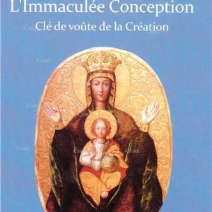L´Immaculée Conception - Clé de voûte de la Création