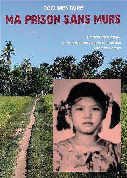 Ma prison sans murs - Une enfance sous Pol Pot