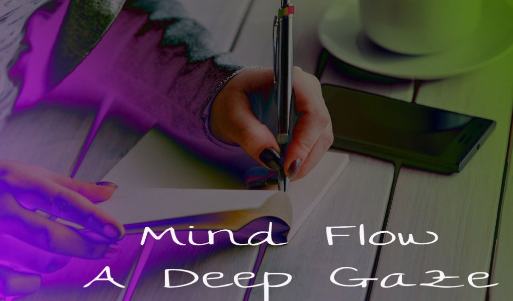 Mind Flow - A Deep Gaze