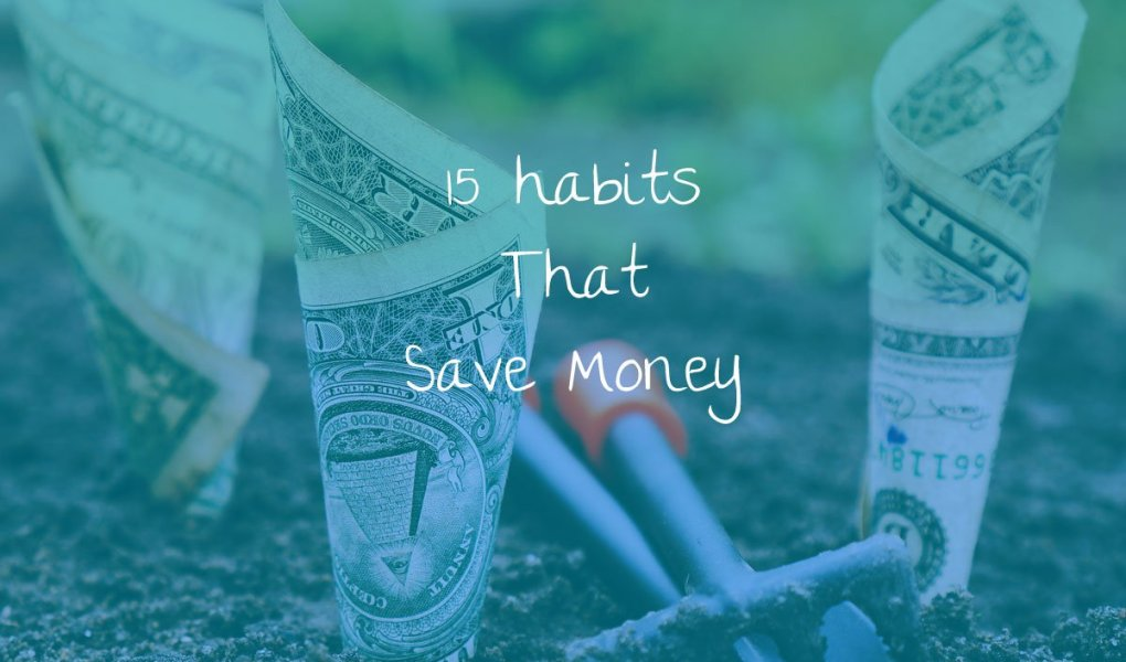 15 Habits That Save Money