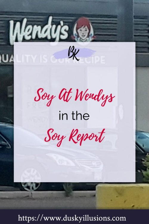 Soy at Wendy's