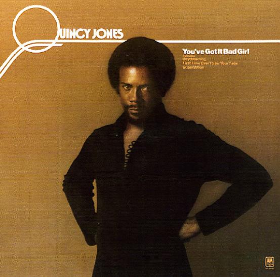 Quincy Jones : You've Got It Bad Girl (LP. Vinyl record album) -- Dusty Groove is Chicago's Online Record Store