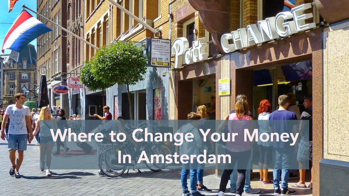 Amsterdam currency exchange: Where to change your money