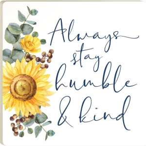 Always Stay Humble Ceramic Coaster
