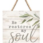 He Restores My Soul String Sign