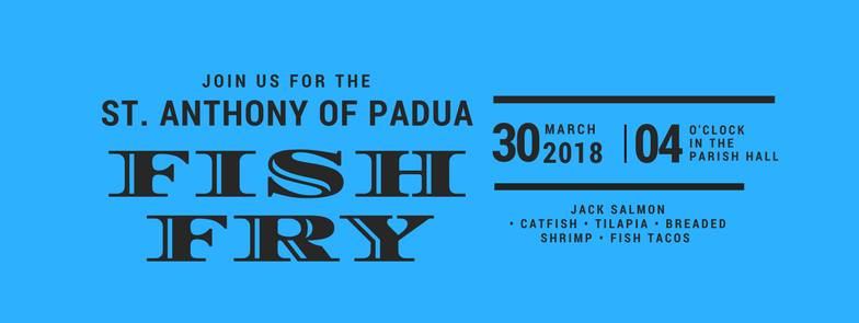 St. Anthony of Padua Fish Fry, March 30th, 2018.