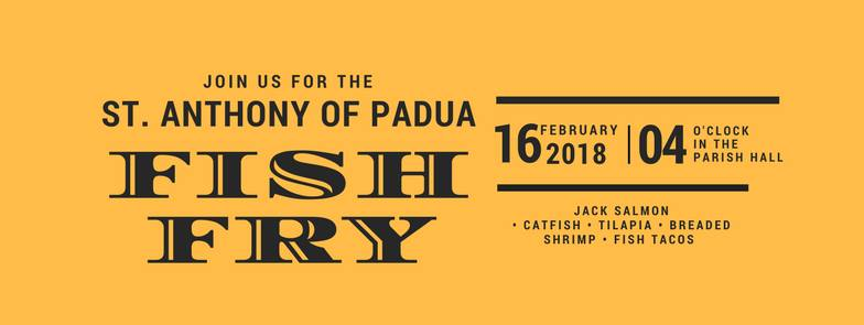 St. Anthony of Padua Fish Fry, February 16th, 2018.