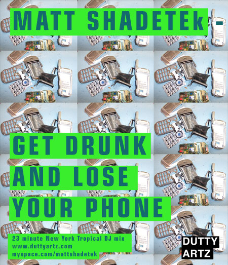matt shadetek's get drunk and lose your phone mix