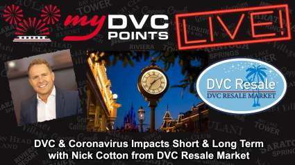 Nick Cotton with DVC & Coronavirus Impacts on My DVC Points Live