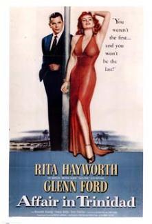 Affair in Trinidad  Rita Hayworth Glenn Ford