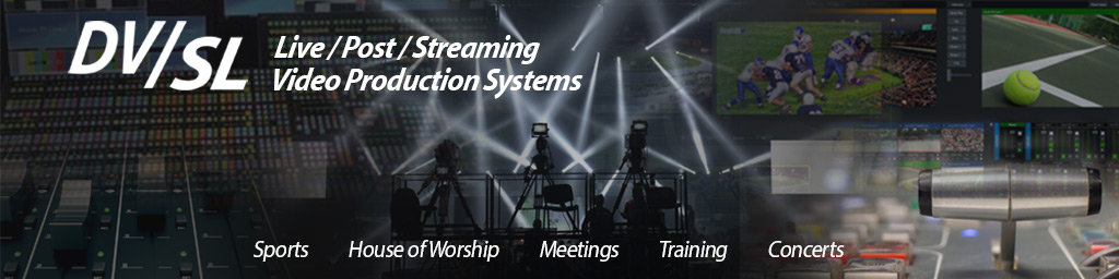 DVSL Live Post Streaming Video Production Systems