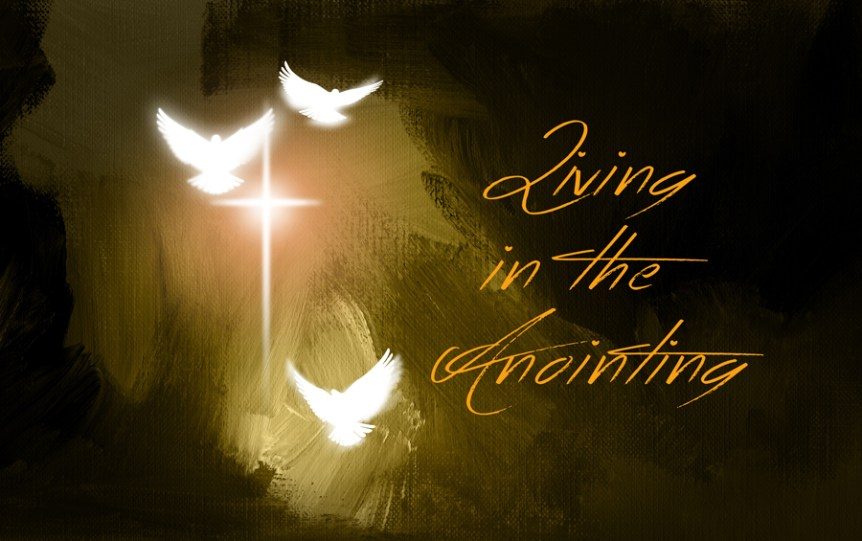 Living in the Anointing