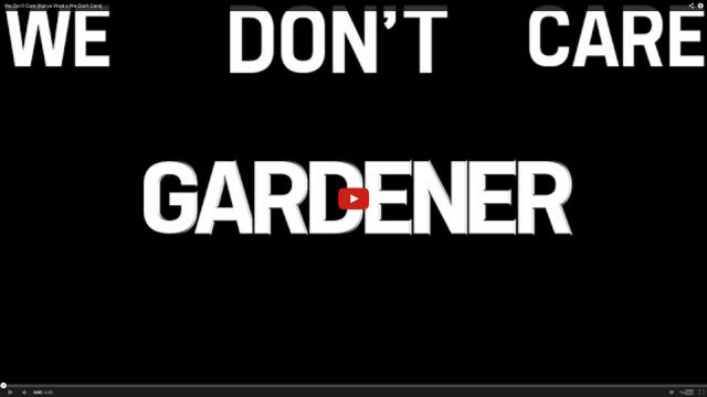 Gardener – We Don't Care [Kanye West x We Don't Care]