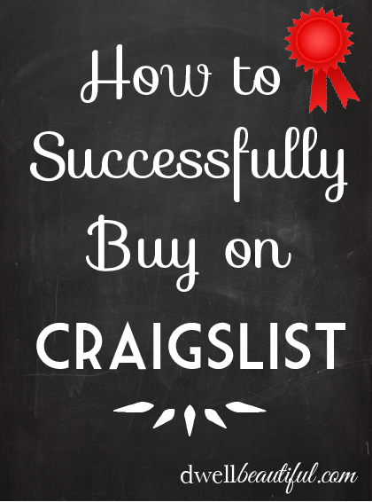 How to Buy on Craigslist - Dwell Beautiful