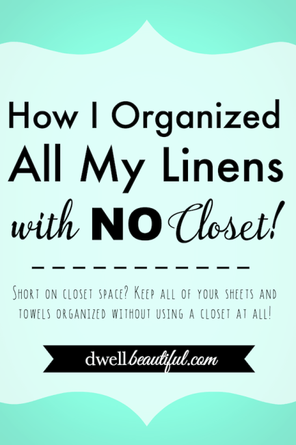 How I Organized All My Linens With No Closet Dwell Beautiful