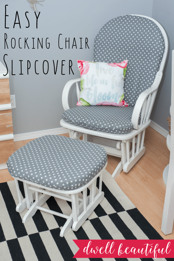 How to Sew a Rocking Chair Slipcover  Dwell Beautiful