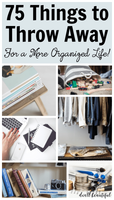 75-things-to-throw-away-and-declutter-for-an-organized-life