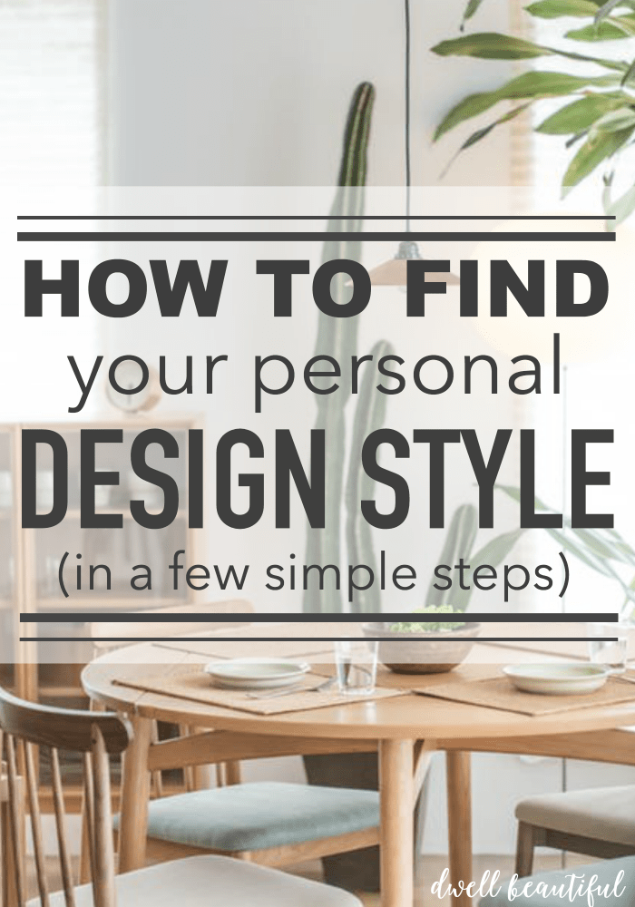 How To Find Your Unique Personal Interior Design Style Dwell Beautiful