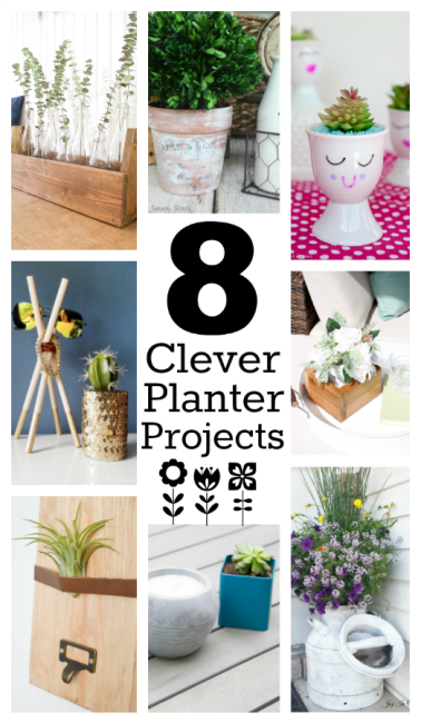 8 Clever Planter Projects