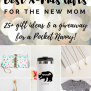 Gift Guide For New Moms Top Best Gifts For The New Mama
