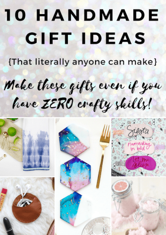 10 DIY Handmade Gift Ideas that Anyone Can Make