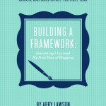 E-Book Review – Building a Framework: Everything I Learned My First Year of Blogging