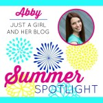 Summer Spotlight – Abby from Just a Girl and her Blog