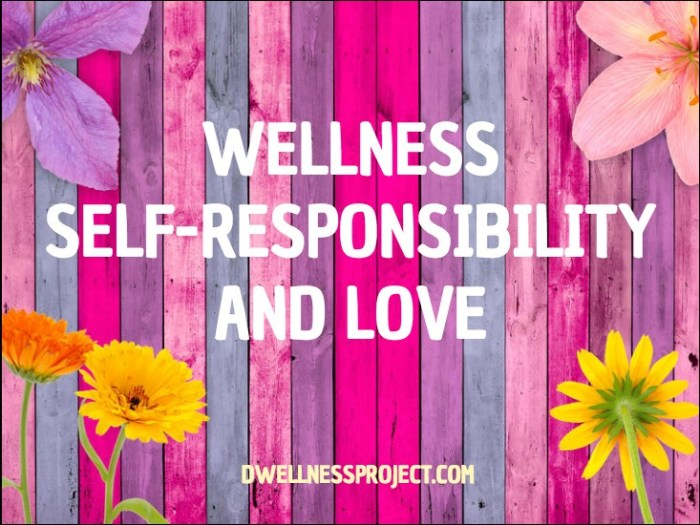 Wellness, Self-Responsibility and Love