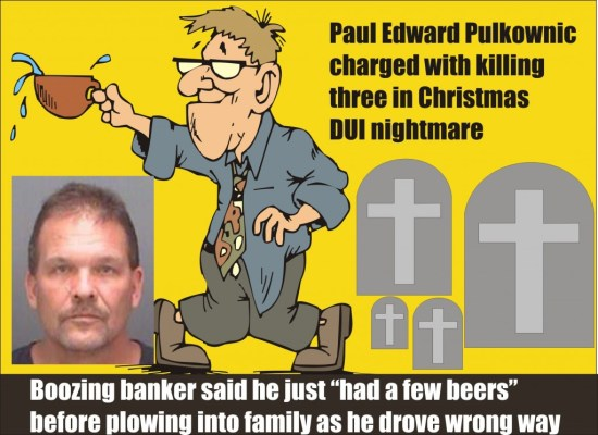 Paul Edward Pulkownic triple DUI fatal Martins family