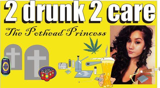 Pothead Princess was 2 drunk 2 care