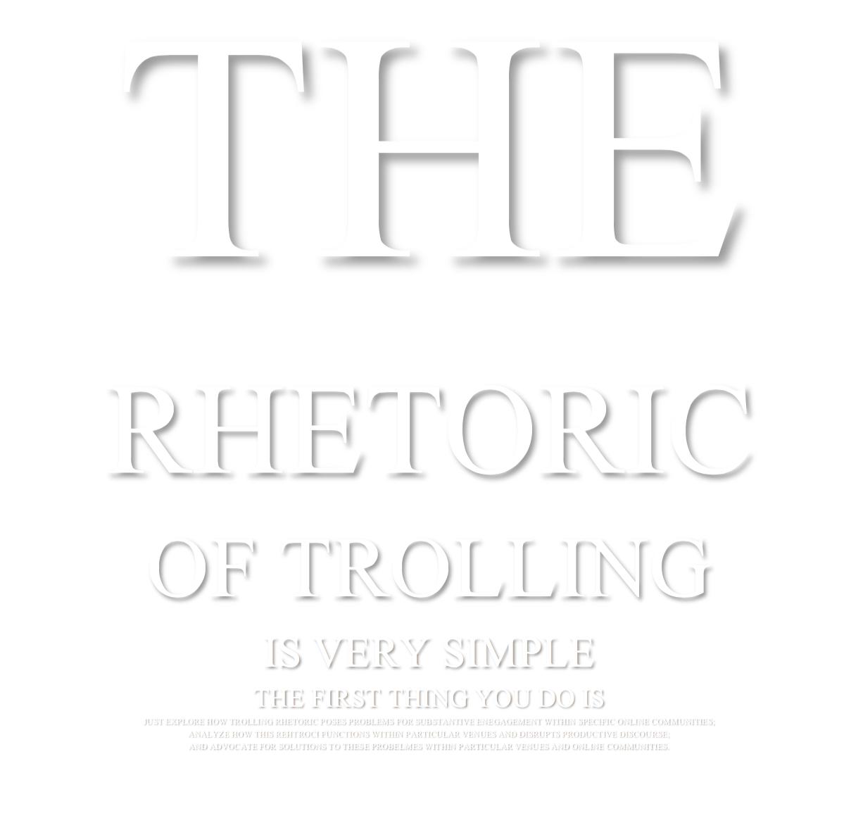 The Art (and Rhetoric) of Trolling